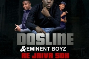 Dosline - Re Jaiva Soh (Original Mix) ft. Eminent Boyz